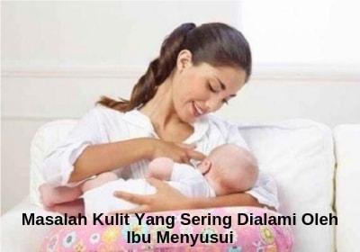 Masalah Kulit Pada Ibu Hamil dan Menyusui